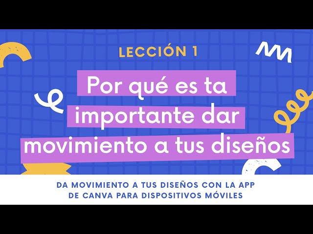 Lección 1 - Importancia de darle movimiento a tus diseños | DISEÑOS EN MOVIMIENTO CON CANVA