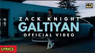 GALTIYAN | Zack Knight | LYRICAL  | Latest SOng