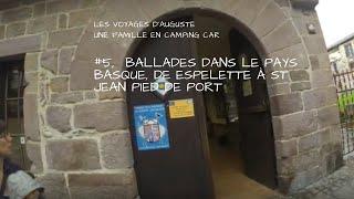 """""""VLOG 5"""" Espelette/Pays Basque/St Jean Pied de Port, une famille en camping car"""