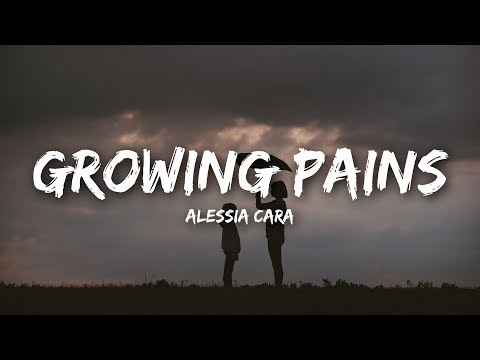 Alessia Cara - Growing Pains (Lyrics)