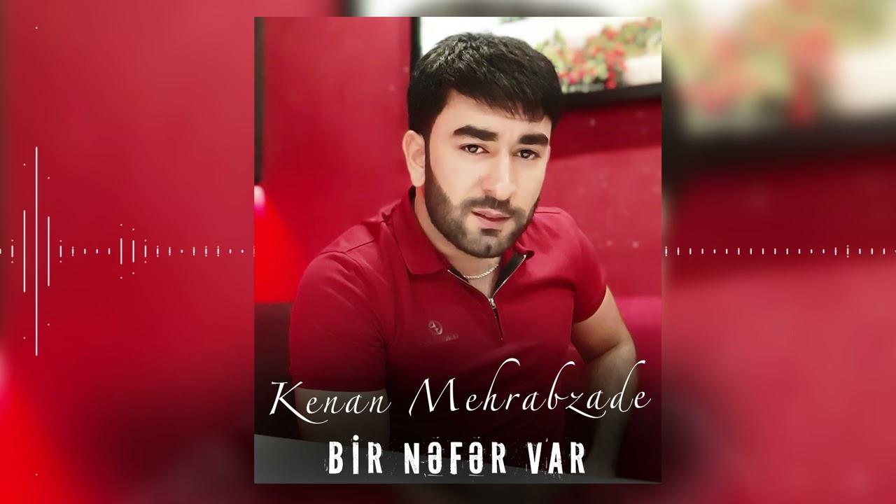 Kenan Mehrabzade - Bir Nefer Var (Yeni 2021)