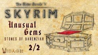 Skyrim - Unusual Gems (Stone of Barenziah) 2/2