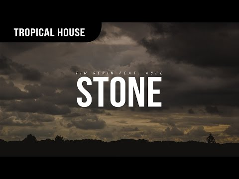 Tim Serin - Stone (feat. Ashe)