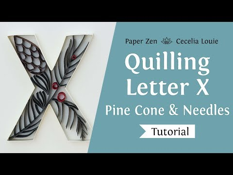 Quilling Letter X Monogram - How to Make Pine Needles & Cone Pattern and Tutorial