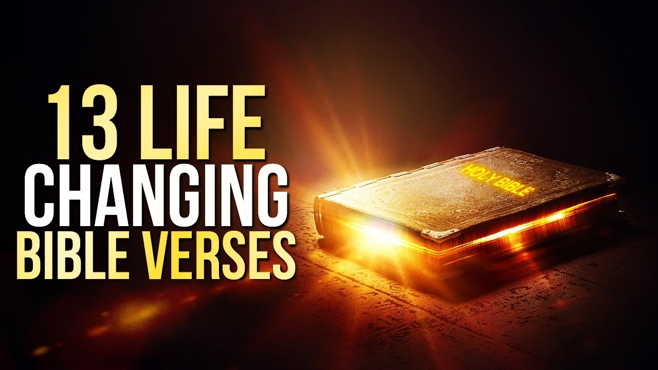 13 Life Changing Bible Verses | Every Believer Needs To Know This