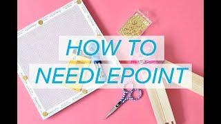 Learn to Needlepoint in FIVE Minutes | Needlepoint.Com