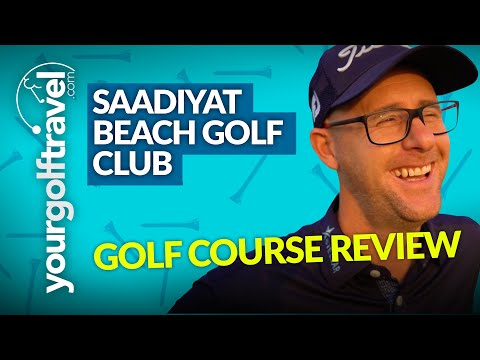 SAADIYAT BEACH GOLF CLUB Course Review with Mark Crossfield