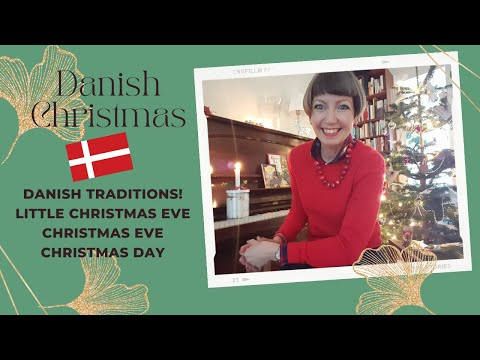 Diane's Danish Christmas - how we spend Little Christmas Eve, Christmas Eve and Christmas Day