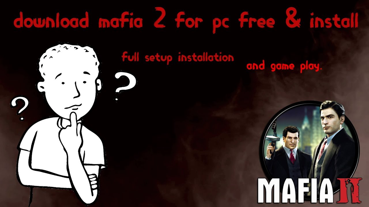How to download mafia 2 pc game free and install no torrent youtube - How to download mafia 2 ...