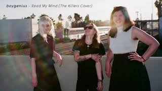 boygenius - Read My Mind (The Killers Cover)