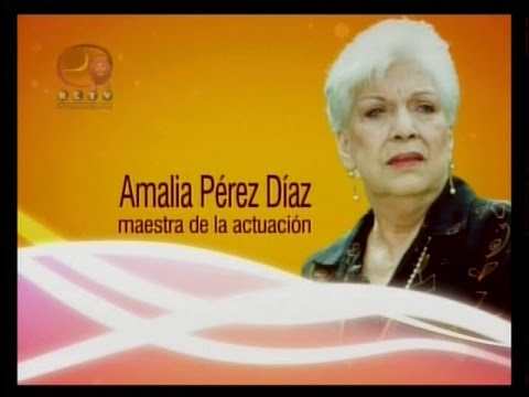 Grandes de la TV venezolana: Amalia Pérez Díaz, maestra de la actuación, RCTV 2007
