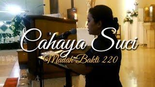 Cahaya Suci MB 220 PS Wilayah 6 Paroki HTBSPM Bandung Soloist Yoseva