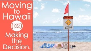 MOVING TO HAWAII {Making the Decision}