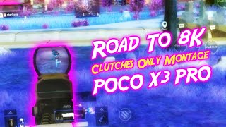 Road To 8K | Only Clutches Montage | Battlegrounds Mobile India | POCO X3 Pro | Elite Rom
