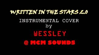 WRITTEN IN THE STARS 2.0 - ERIC TURNER [ INSTRUMENTAL COVER  by WESSLEY @ MCM SOUNDS ]