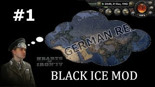 HoI4 - Black ICE - German World Empire by 1945? - Part 1
