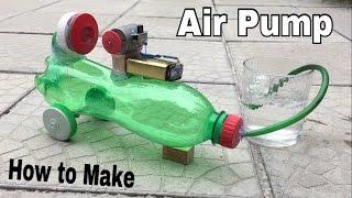 How to Make a Mini Air Compressor (Powerful Air Pump) Using Plastic Bottle - Tutorial