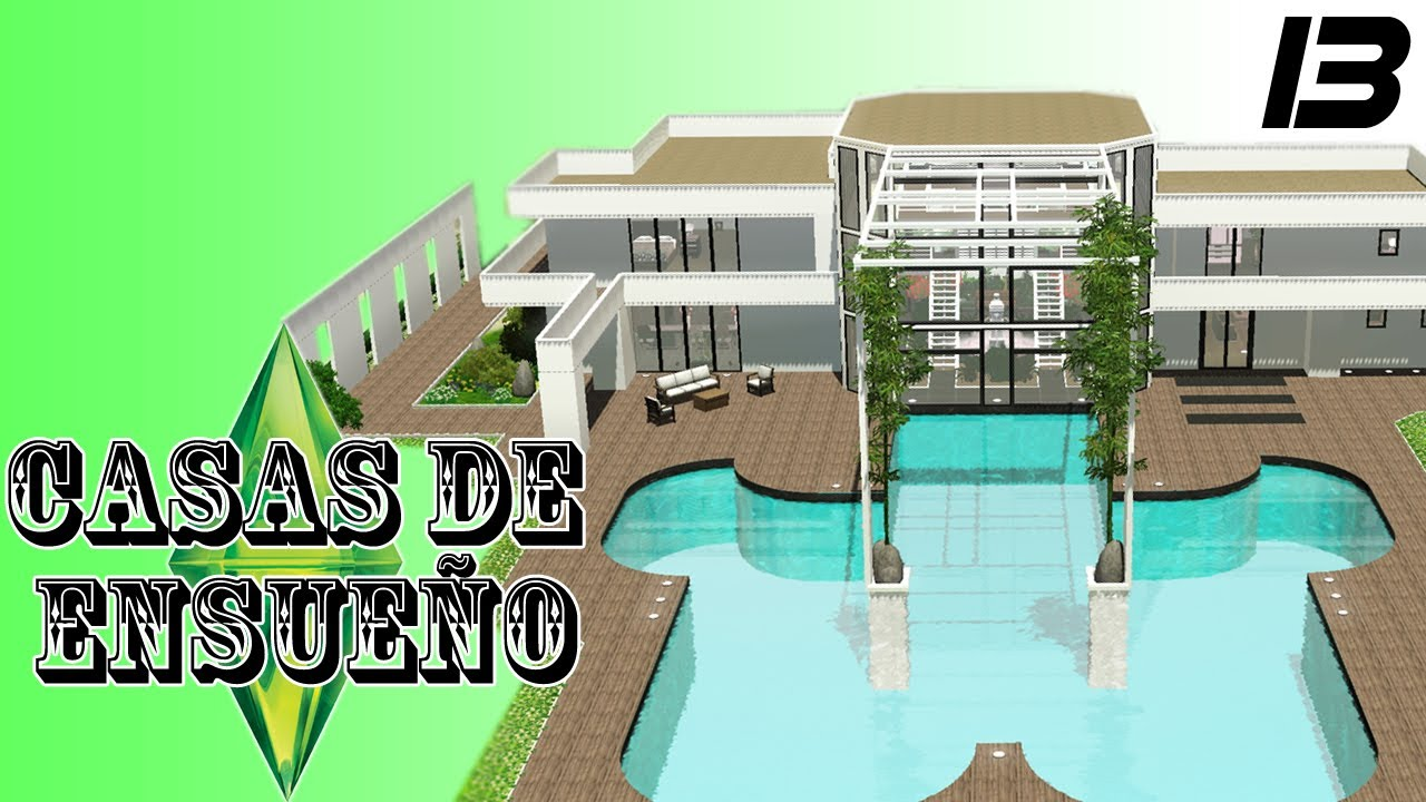 Casas de ensue o casa 13 serie sims 3 descarga youtube - Casas de ensueno ...