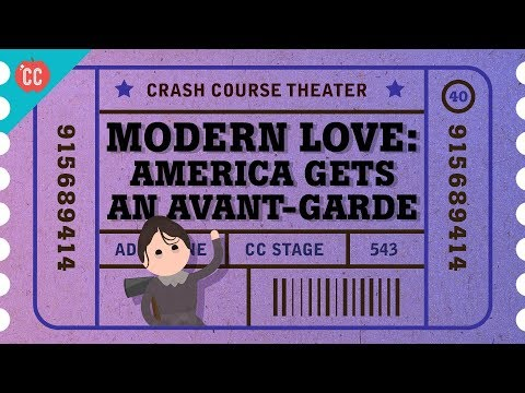 Little Theater and American Avant Garde: Crash Course Theater #40