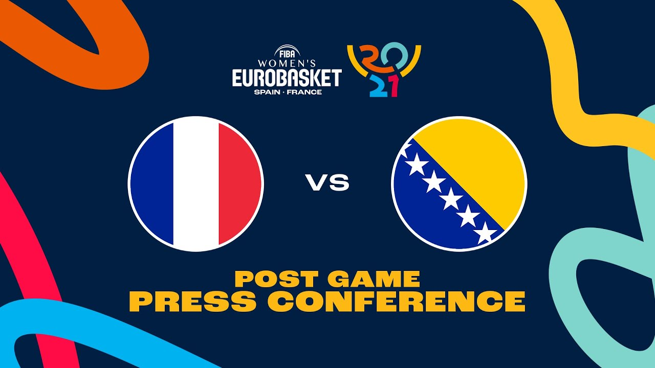France v Bosnia and Herzegovina - Press Conference   FIBA Women's EuroBasket 2021 Final Round