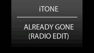 iTone - Already Gone (Radio Edit)