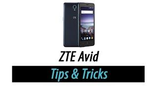 ZTE Avid Tips and Tricks