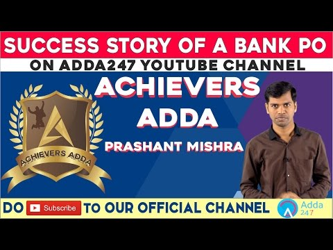ACHIEVERS ADDA - SUCCESS SAGA OF Prashant Mishra ( BANK OF MAHARASHTRA PO)