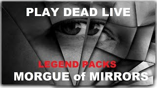Play Dead Live - Morgue of Mirrors LEGENDS