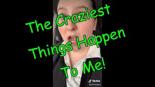Seriously The Craziest Stuff Happens To Me!! Story Time & TikTok Compilation