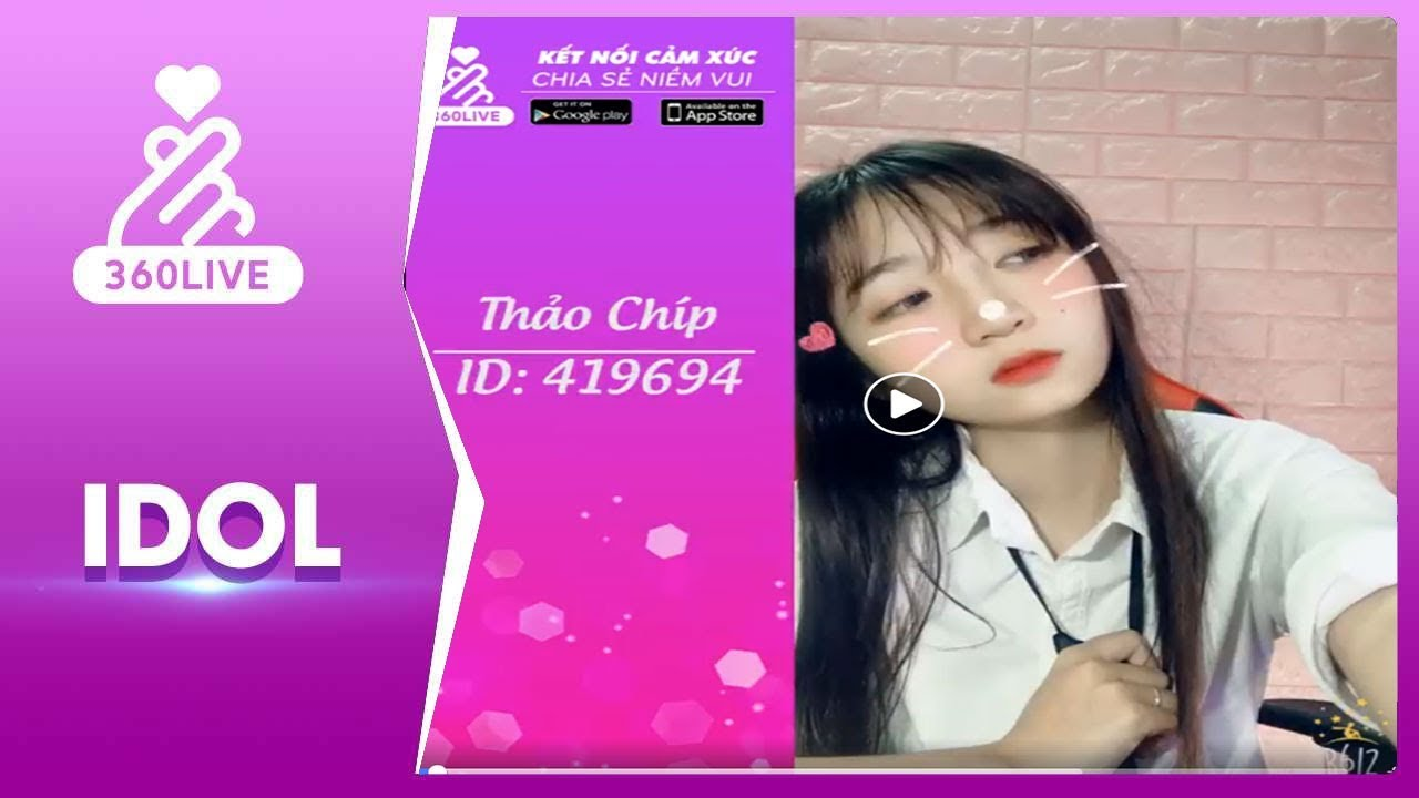 360Live (ID:419694) - Thảo Chíp Idol Đáng Yêu Quá