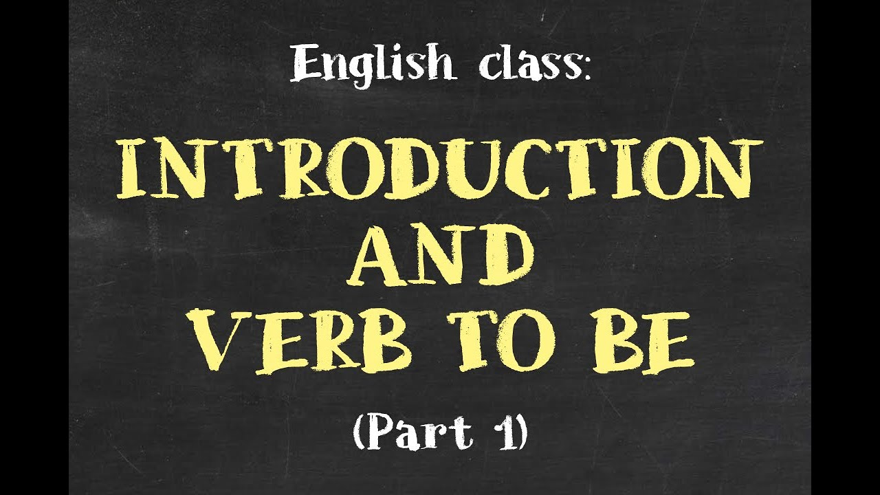 ENGLISH CLASS: Introduction and Verb To Be (part 1)