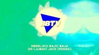 NEDELJKO BAJIC BAJA   OD LJUBAVI JACE REMIX DJ BOLE