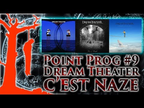 Point Prog #9 - Pourquoi Dream Theater c'est naze