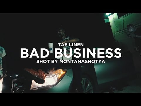 Tae Linen - Bad Business (official music video) shot by @montanashotya