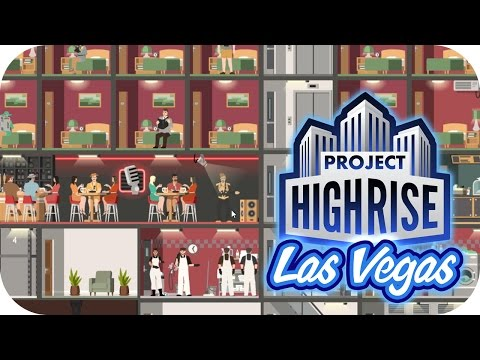 Project Highrise: Las Vegas DLC – 2. Bars & Banquets – Let's Play Project Highrise: Las Vegas