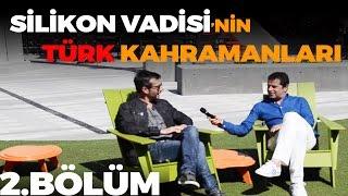 Silikon Vadisi'nin Türk Kahramanları -2.bÖlÜm-