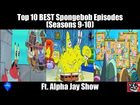 Top 10 BEST Spongebob Episodes Seasons 910 ft The Alpha Jay Show