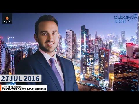 Dubai Eye 103.8 Radio Interviews Jameel Ahmad of ForexTime (FXTM)   27/07/16