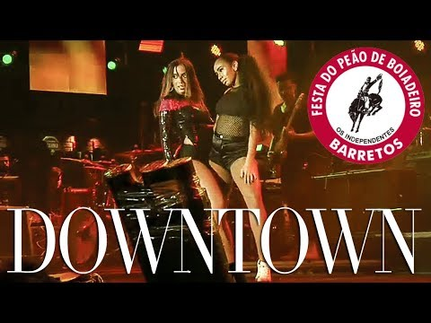 Anitta DOWNTOWN Ao Vivo na Festa do Peão de Barretos 2018
