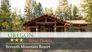 Seventh Mountain Resort - Bend Hotels, Oregon