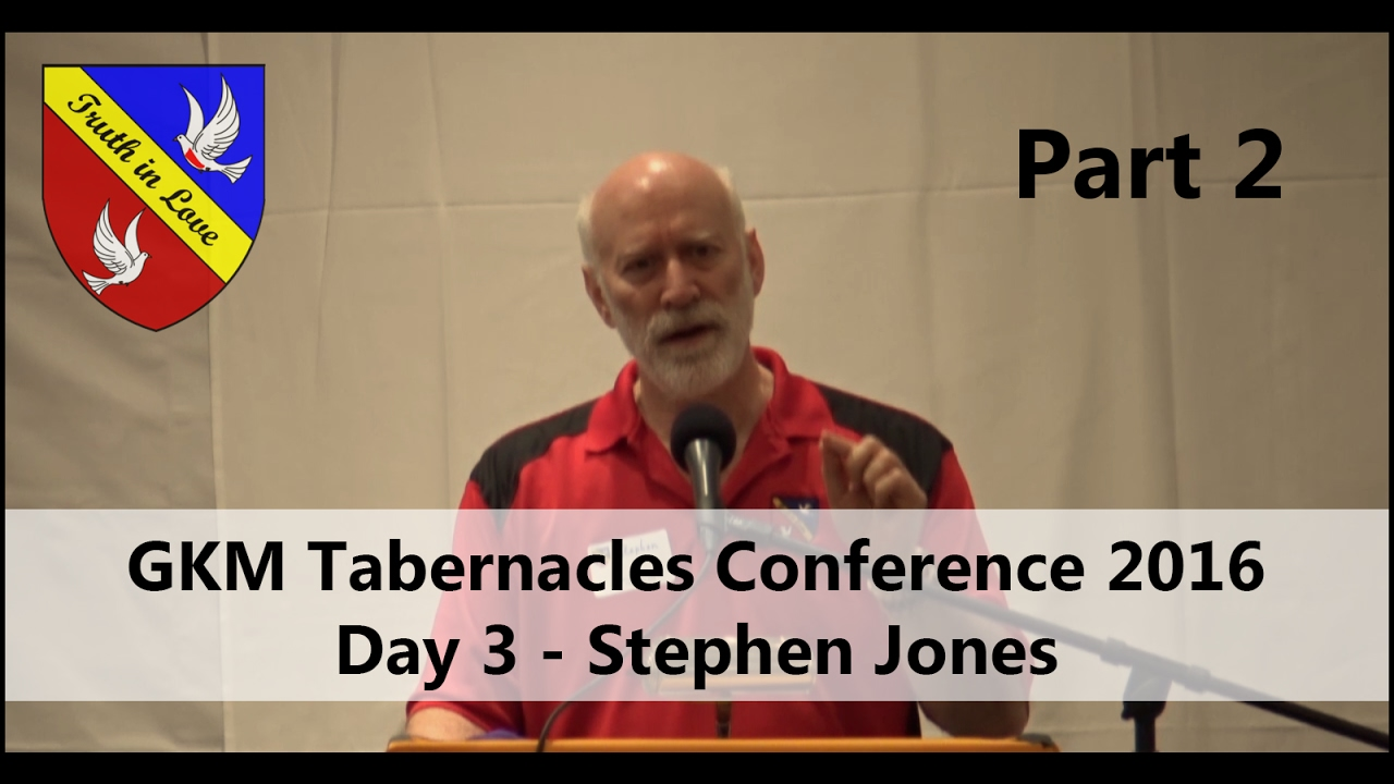 Tabernacles 2016 Conference - Day 3 - Part 2, Afternoon - Stephen Jones