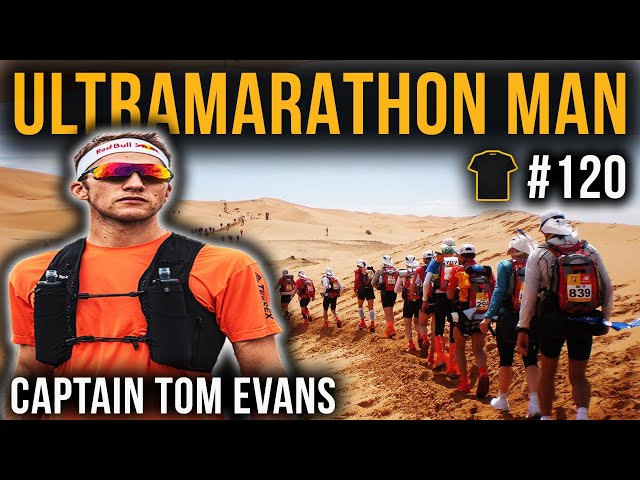 Western States 100 | Marathon Des Sables | Captain Tom Evans | World Class Ultrarunner | Podcast