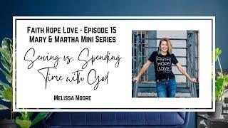 Episode 15–Serving vs. Spending Time with God