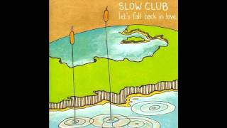 Watch Slow Club Dance Till The Morning Light video