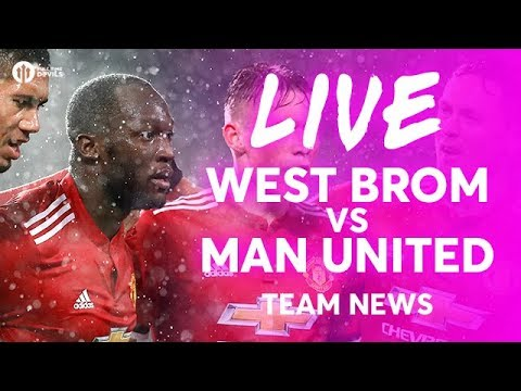 West Bromwich Albion vs Manchester United LIVE TEAM NEWS STREAM