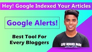 Google Alerts | Get Notifications When Google index Your blog Posts
