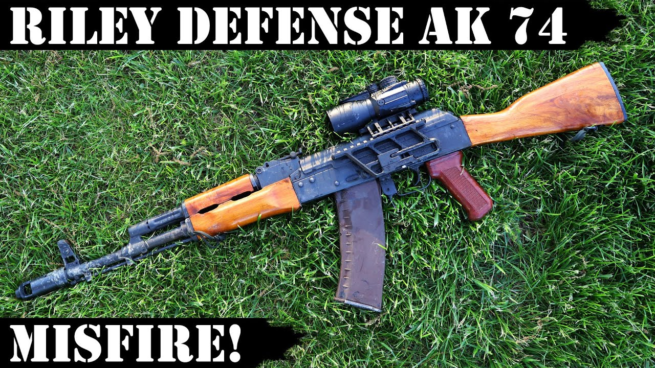 Riley Defense AK74 - Misfire!