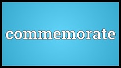 Commemorate Meaning