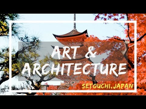 Arts & Architecture in Setouchi, Japan