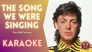 PAUL MCCARTNEY - The Song We Were Singing (Karaoke)